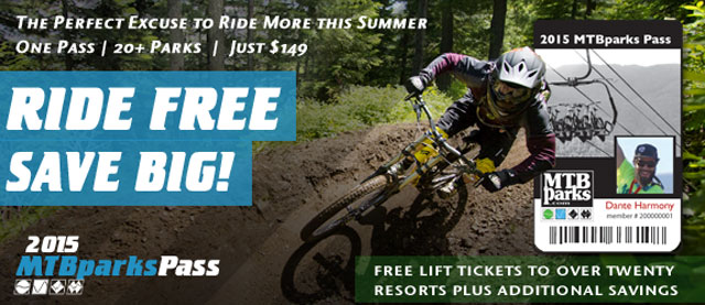 FREE LIFT TICKETS AND BIG DISCOUNTS AT BIKE PARKS | 2015 MTBPARKS PASS
