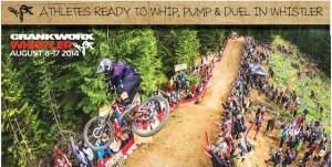 Get Ready to Whip, Pump and Duel at #Crankworx Whistler